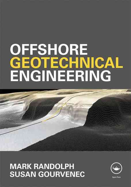 Offshore Geotechnical Engineering By Randolph, Mark