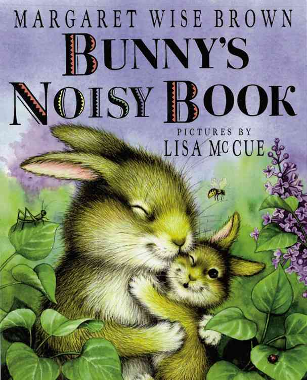 Bunny's Noisy Book By Brown, Margaret Wise/ McCue, Lisa (ILT)