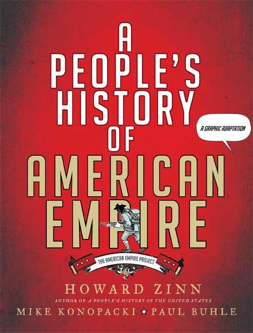 A People's History of American Empire By Zinn, Howard/ Konopacki, Mike/ Buhle, Paul